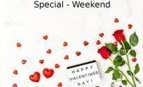 Valentins - Weekend-Special